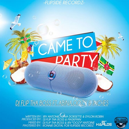 Dj-Flip-Tha-Boss-ft.-Abina-Oozy-Inches-I-came-To-Party-1