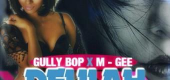 GULLY BOP X M-GEE – DELILAH – AJUS DI VYBZ MUSIC