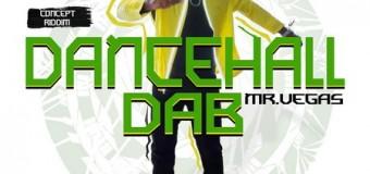MR VEGAS – DANCEHALL DAB – MV MUSIC & RIVA NILE PRODUCTIONS