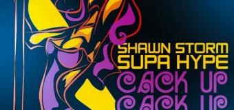 SHAWN STORM FT SUPA HYPE – CACK UP CACK UP [RAW+RADIO] – KADEEM _ UIM RECORDS
