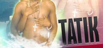 TATIK – GAL U BAD – BOP DEM PRODUCTIONS