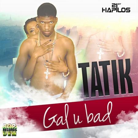 TATIK-GAL-U-BAD-1