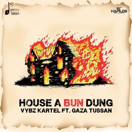 Vybz-Kartel-Ft-Gaza-Tussan-House-A-Bun-Dung-1