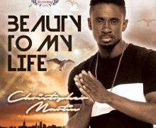 CHRISTOPHER MARTIN – BEAUTY TO MY LIFE – KIRKLEDOVE RECORDS