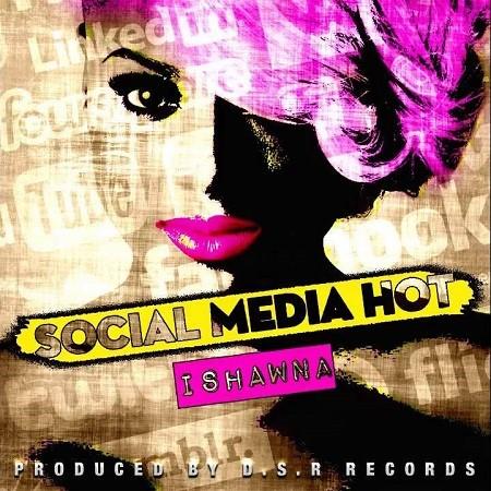 ISHAWNA-SOCIAL-MEDIA-HOT-COVER