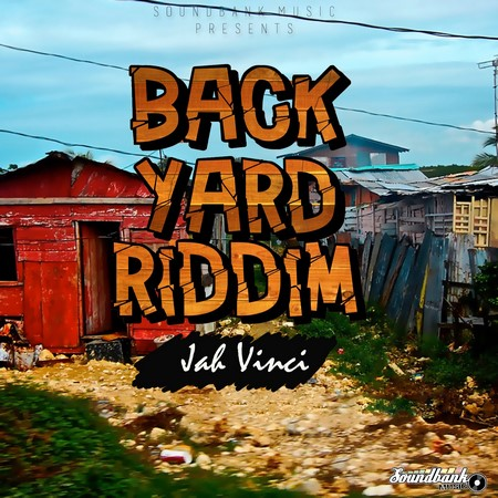 JAH-VINCI-MORE-WORTHY-BACK-YARD-RIDDIM-ARTWORK JAH VINCI - MORE WORTHY - BACK YARD RIDDIM - SOUNDBANK MUSIC