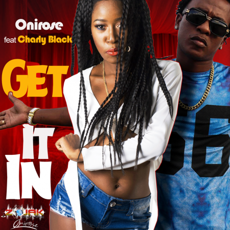 ONIROSE-FT.-CHARLY-BLACK-GET-IT-IN-1