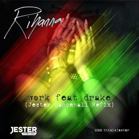 Rihanna-feat-Drake-Work-Jester-Dancehall-Refix-Cover