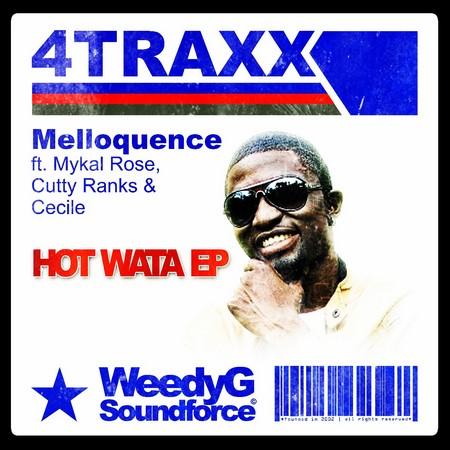 melloquence-hot-wata-ep-cover MELLOQUENCE - HOT WATA EP - WEEDY G SOUNDFORCE