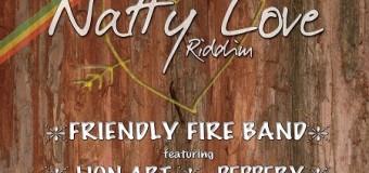 NATTY LOVE RIDDIM – FRIENDLY FIRE MUSIC