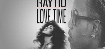 RAYTID – LOVE TIME [EXPLICIT+RADIO+INSTRUMENTAL] – RIDDIM SKY RECORDS