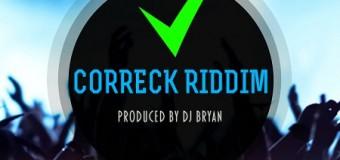 CORRECK RIDDIM [FULL PROMO] – DJ BRYAN PRODUCTIONS