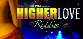 HIGHER LOVE RIDDIM [FULL PROMO] – DIGITAL ONE _ DJ DENVO