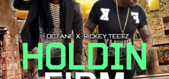 I OCTANE & RICKEY TEETZ – HOLDIN FIRM – FULL CHAARGE RECORDS