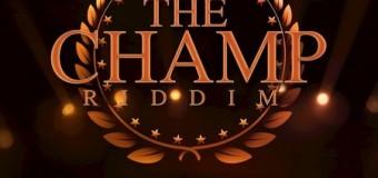 THE CHAMP RIDDIM [FULL PROMO] – CR203 RECORDS