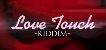 LOVE TOUCH RIDDIM [FULL PROMO] – CHEMIST RECORS _ 4TH GENNA MUSIC