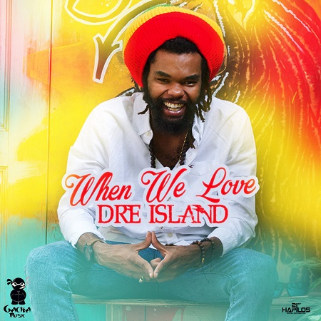 Dre Island - When We Love