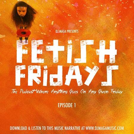 Fetish-Fridays-Mixtape-Cover DJ MAGA - FETISH FRIDAY - MIXTAPE