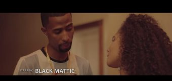 BLACK MATTIC – IF A NEVER YOU – MUSIC VIDEO
