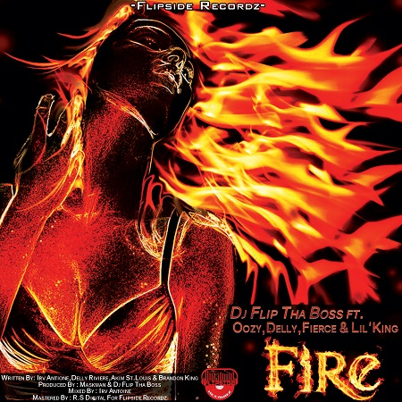 Dj Flip Tha Boss ft. Oozy,Delly,Fierce & Lil' King - Fire Artwork