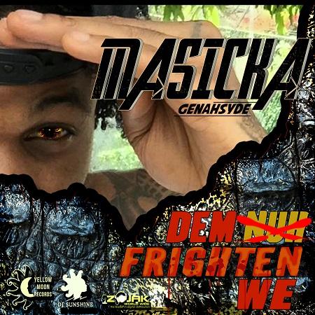 Masicka - Dem Nuh Frighten We Artwork