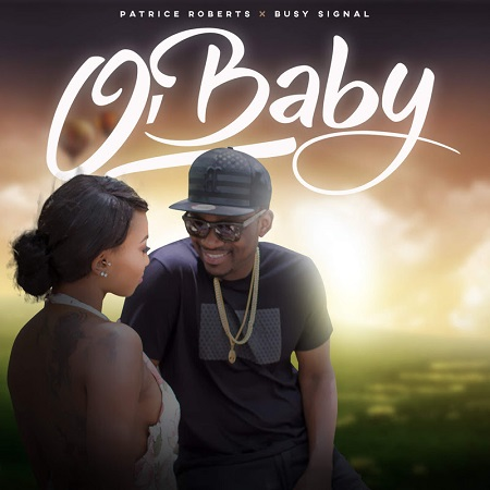 Patrice Roberts x Busy Signal - O'Baby