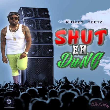 RICKEY TEETZ - SHUT IT DUNG