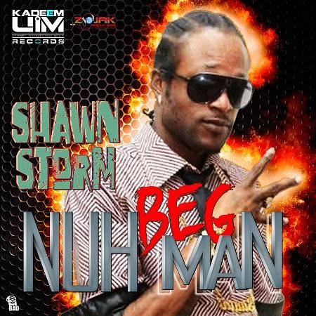 Shawn-Storm-Nuh-Beg-Man-cover SHAWN STORM - NU BEG MAN [RAW & RADIO] - KADEEM _ UIM RECORDS