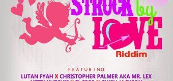 STRUCK BY LOVE RIDDIM [FULL PROMO] – LOCKECITY MUSIC & FEWE MUSIC