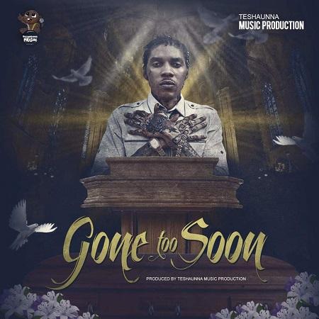 Vybz-Kartel-Gone-Too-Soon-Cover VYBZ KARTEL - GONE TOO SOON - TESHAUNNA MUSIC PRODUCTION