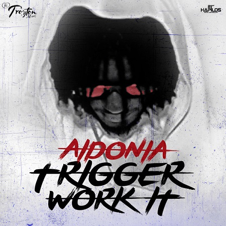 AIDONIA - TRIGGER WORK IT