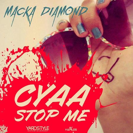 MACKA DIAMOND - CYAA STOP ME