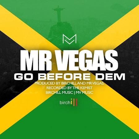 Mr Vegas - Go Before Dem