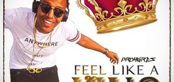 PROHGRES – FEEL LIKE A KING [DIRTY] – ZACK ARIYAH PRODUCTIONS