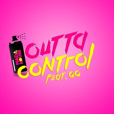 QQ - OUTTA CONTROL