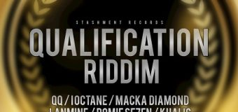 QUALIFICATION RIDDIM [FULL PROMO] – STASHMENT PRODUCTION