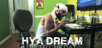 HYA DREAM – SHE TELL ME DAT – MUSIC VIDEO