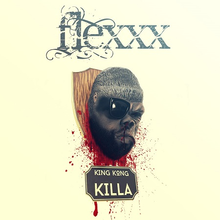 FLEXXX - KING KONG KILLA