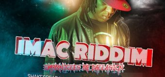 IMAC RIDDIM [FULL PROMO] – TRIPLEDOSE PRODUCTION