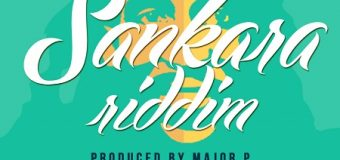 SANKARA RIDDIM [FULL PROMO] – MAJOR P