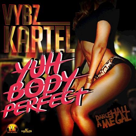 vybz kartel - yuh body perfect