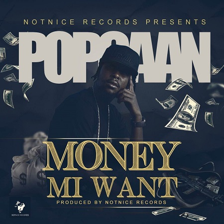 popcaan - money mi want