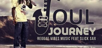 SOUL JOURNEY – REGGAE VIBES MUSIC & SLICK SAX