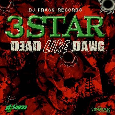 3 Star - Dead Like Dawg