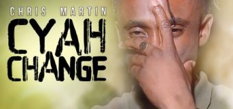 CHRIS MARTIN – CYAH CHANGE – LEE MILLA PRODUCTIONS