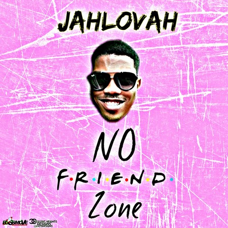 Jahlovah - No Friend Zone