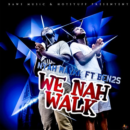 NYAH MAYKI FT BEN2S - WE NAH WALK COVER