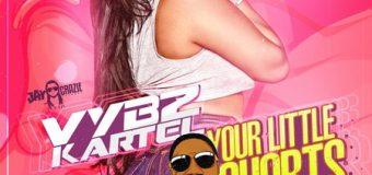 VYBZ KARTEL – YOUR LITTLE SHORTS [RADIO+RAW] – JAYCRAZIE RECORDS