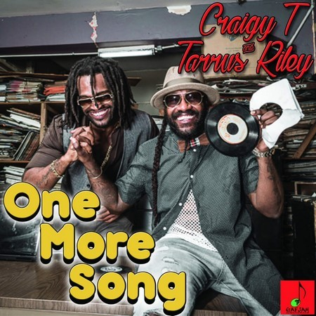 CRAIGY T & TAURUS RILEY - ONE MORE SONG