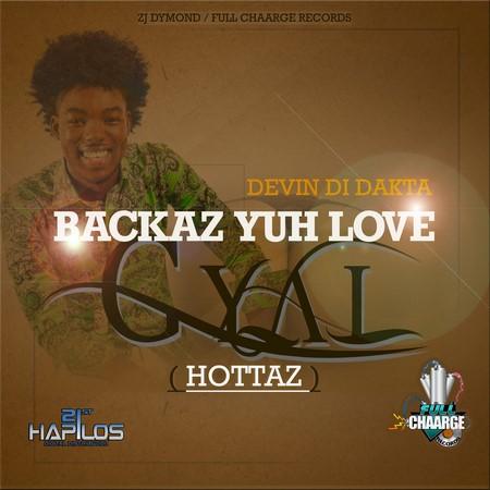 Devin Di Dakta - Backaz Yuh Love Gyal